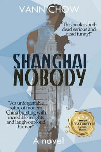 Shanghai Nobody - a satire about life in modern China by Vann Chow.